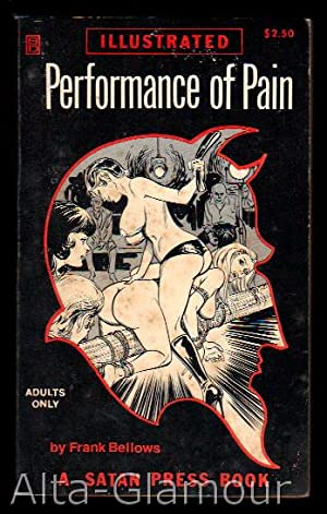 PERFORMANCE OF PAIN Satan Press Book: Bellows, Frank