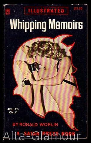 WHIPPING MEMOIRS Satan Press: Worlin, Ronald