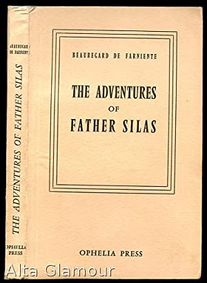 THE ADVENTURES OF FATHER SILAS Ophelia Press: Farniente, Beauregard de [Jacques-Charles Gervais de ...