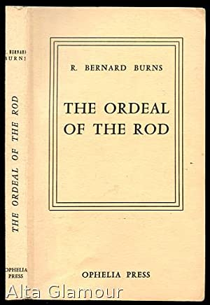 THE ORDEAL OF THE ROD Ophelia Press: Burns, R. Bernard [pseud]