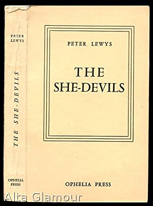THE SHE DEVILS [Trois filles de leur mere] Ophelia Press: Lewys, Peter [Pierre Louys]