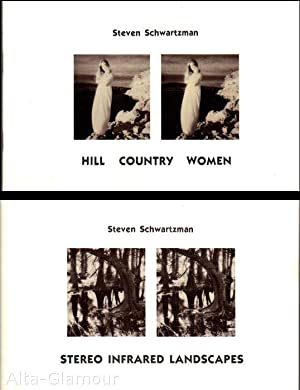 HILL COUNTRY WOMEN [and] STEREO INFRARED LANDSCAPES: Schwartzman, Steven