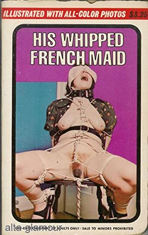 HIS WHIPPED FRENCH MAID: Bromley, Bill