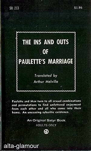 THE INS AND OUTS OF PAULETTE'S MARRIAGE; or A Happy Modern Household Satyr Books: Melville, ...