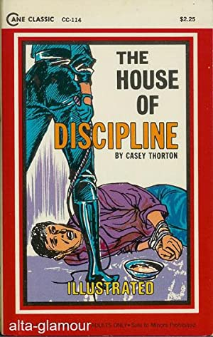 THE HOUSE OF DISCIPLINE Cane Classics (Illustrated): Thorton, Casey