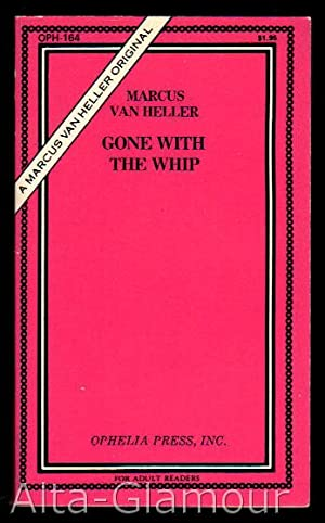 GONE WITH THE WHIP Ophelia Press Series: Van Heller, Marcus [David Stannard]