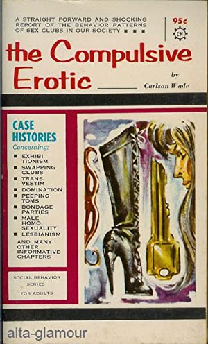 THE COMPULSIVE EROTIC A Viceroy Publication: Wade, Carlson