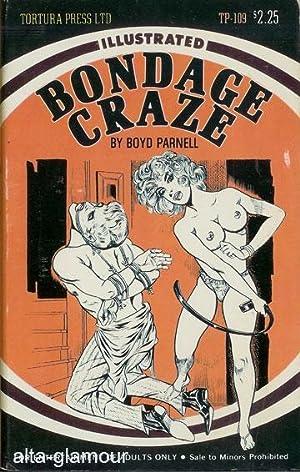 BONDAGE CRAZE; Illustrated Tortura Press: Parnell, Boyd