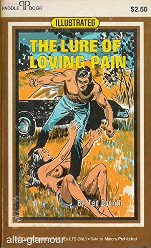 THE LURE OF LOVING PAIN; Illustrated Paddle Books: Corinth, Ted
