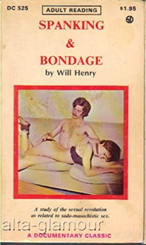 SPANKING AND BONDAGE A Documentary Classic: Henry, Will