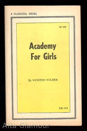 ACADEMY FOR GIRLS A Classical Novel: Wilder, Winston