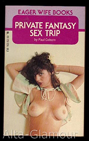 PRIVATE FANTASY SEX TRIP Eager Wife Books: Coburn, Paul