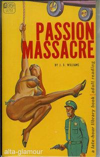 PASSION MASSACRE Late-Hour Library: Williams, J.X.
