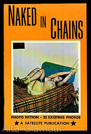 NAKED IN CHAINS; Photo Fiction - 32 Exciting Photos
