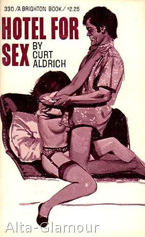 HOTEL FOR SEX: Aldrich, Curt