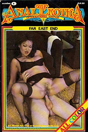 ANAL EROTICA; Far East End