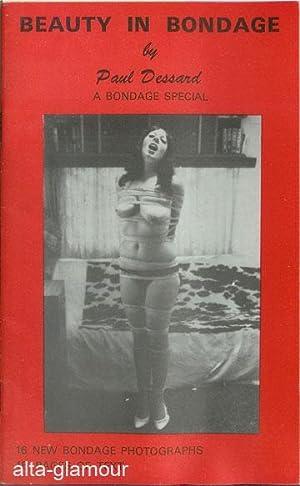 BEAUTY IN BONDAGE; A Bondage Special: Dessard, Paul