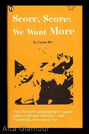 SCORE, SCORE: WE WANT MORE: Kir, Cameo