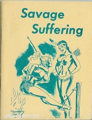 SAVAGE SUFFERING
