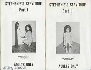 STEPHENIE'S SERVITUDE; Part I and Part II [set]
