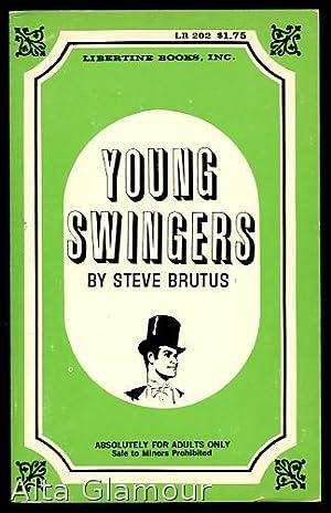 YOUNG SWINGERS A Libertine Original: Brutus, Steve