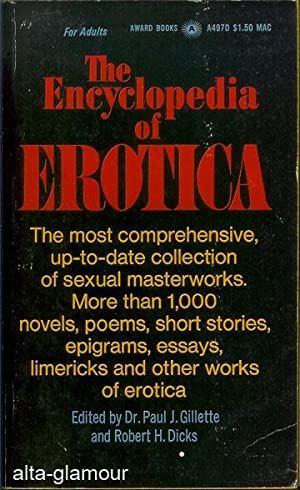 THE ENCYCLOPEDIA OF EROTICA: Gillette, Dr. Paul J. and Robert H. Dicks