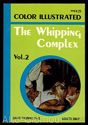THE WHIPPING COMPLEX; Volume 2: Thomas, Ph.D., David