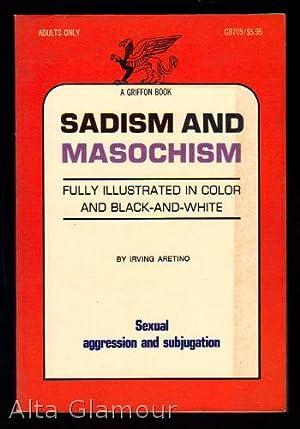 SADISM AND MASOCHISM; Sexual Aggression and Subjugation: Aretino, Irving