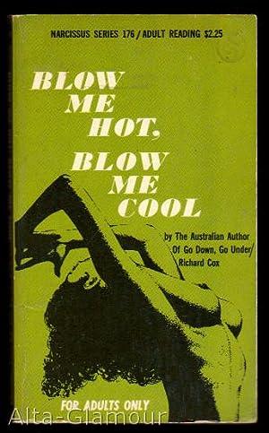 BLOW ME HOT, BLOW ME COOL Narcissus Series: Cox, Richard