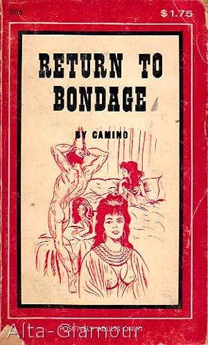 RETURN TO BONDAGE: Camino