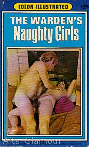 THE WARDEN'S NAUGHTY GIRLS Color Illustrated: Cahill, Jackson