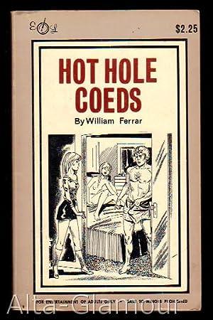 HOT HOLE COEDS Executive Library: Ferrar, William