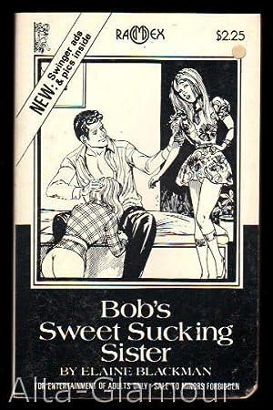 BOB'S SWEET-SUCKING SISTER Ramex: Blackman, Elaine