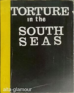 SOUTH SEA TORTURE [cover title: TORTURE IN THE SOUTH SEAS]: Wishaw, Geraint