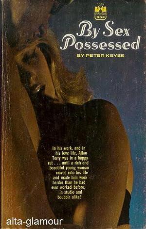 BY SEX POSSESSED: Keyes, Peter