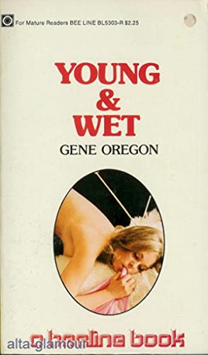 YOUNG AND WET A Beeline Book: Oregon, Gene