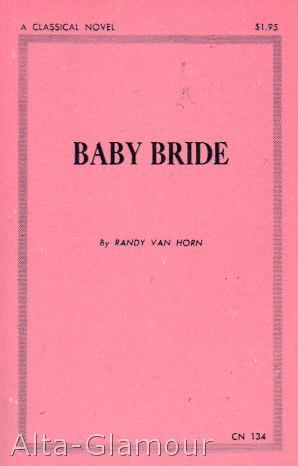 BABY BRIDE: Van Horn, Randy