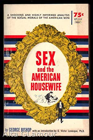 SEXUAL PROMISCUITY OF THE AMERICAN WIFE: Bishop, George