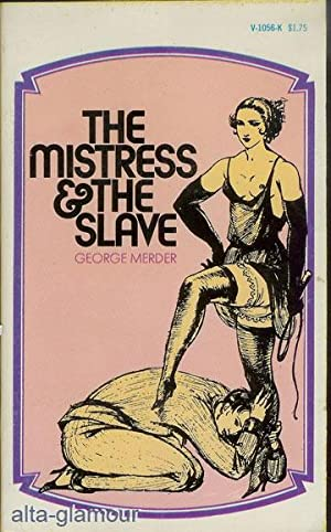 THE MISTRESS AND THE SLAVE; A Masochist Realistic Love Story Venus Library: Merder, George
