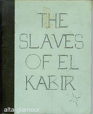 THE SLAVES OF EL KABIR