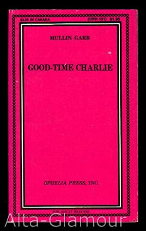 GOOD-TIME CHARLIE Ophelia Press Series: Garr, Mullin [William