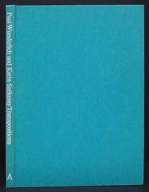 PAUL WUNDERLICH AND KARIN SZEKESSY - TRANSPOSITIONS: Wunderlich, Paul & Karin Szekessy (edited ...