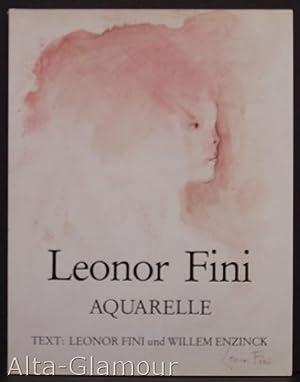 LEONOR FINI: AQUARELLE: Fini, Leonor und Willem Enzinck