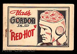 "FLASH GORDON IN ""RED HOT"": Based on the character created by Alex Raymond"
