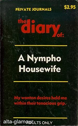 THE DIARY OF A NYMPHO HOUSEWIFE Private Journals