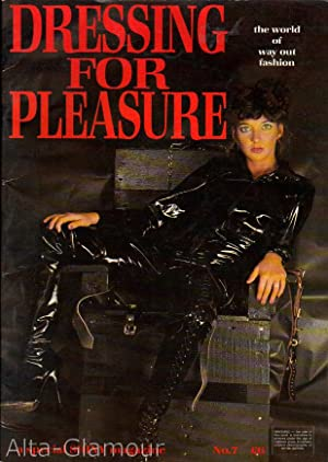 DRESSING FOR PLEASURE; The World of Way Out Fashion - A Special SHINY Magazine
