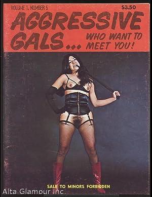 AGGRESSIVE GALS; Who Want To Meet You! Vol. 1, No. 05