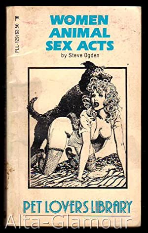 WOMEN ANIMAL SEX ACTS Pet Lovers Library: Ogden, Steve
