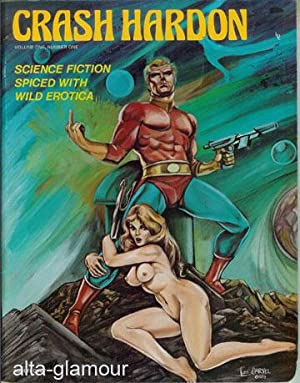 CRASH HARDON Vol. One, No. One.; Science Fiction Spiced With Wild Erotica: Carvel, Lee