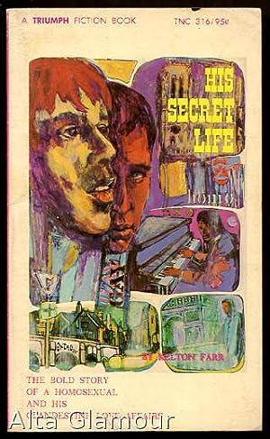 HIS SECRET LIFE A Triumph Fiction Book: Farr, Kelton